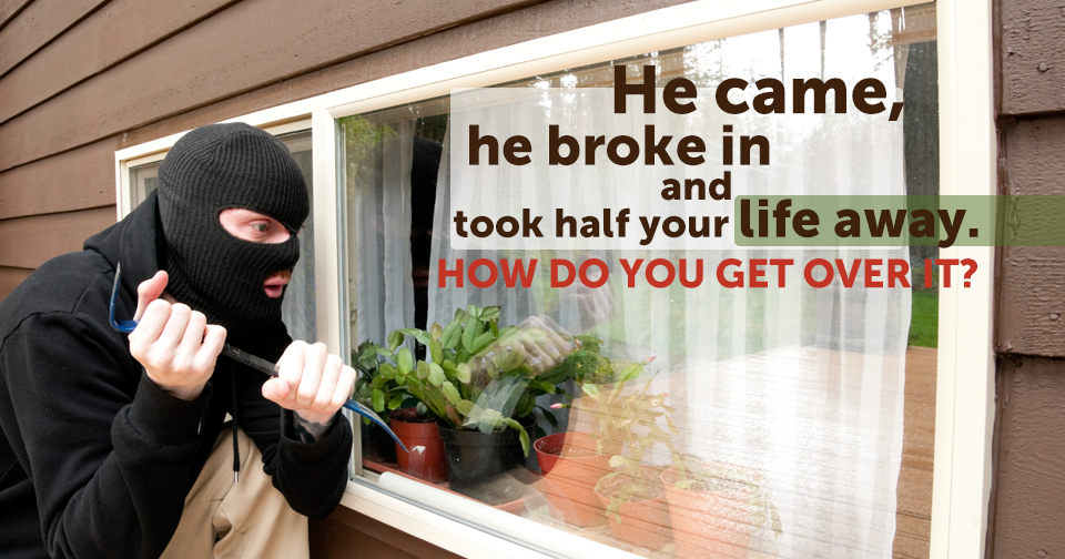 Picking Up The Pieces After A Burglary What Should You Do